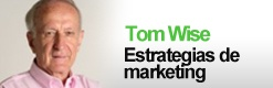 Tom Wise Estrategias de marketing